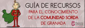 Guía de Recursos para el conocimiento de la Comunidad Sorda de Granada