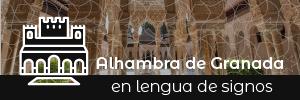 Alhambra de Granada en Lengua de Signos
